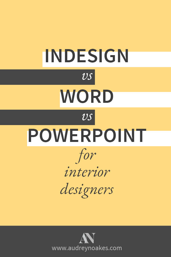 InDesign vs Word vs Powerpoint: Which to use when as an interior designer