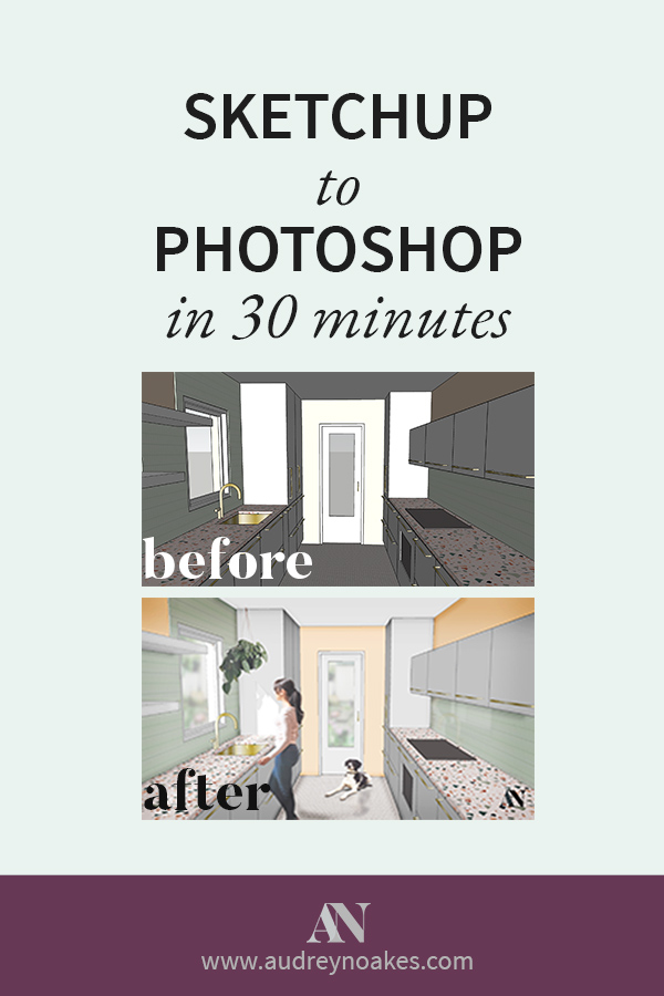 How to transform and render a SketchUp visual with Photoshop in 30 minutes or less