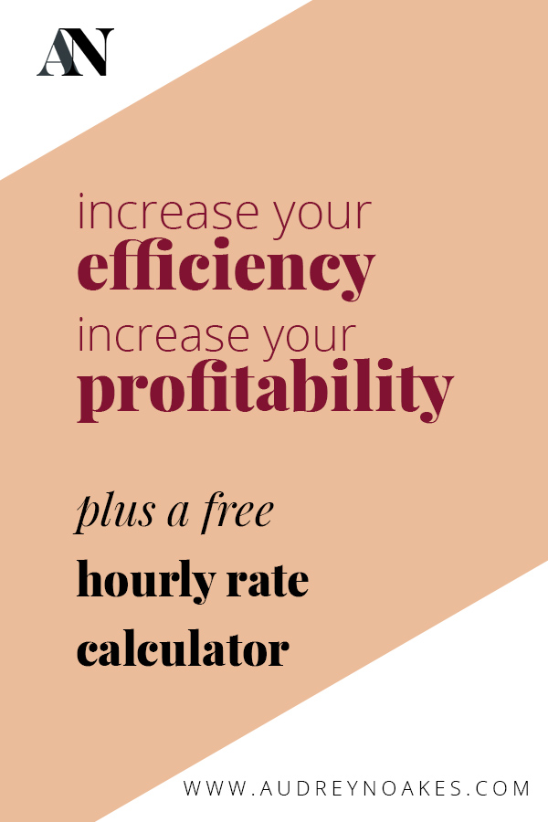 how knowing your hourly rate can help you increase your efficiency while also increasing your profitability plus a free hourly rate calculator
