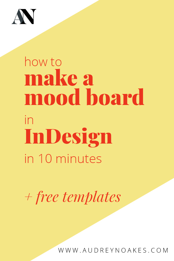 how to make a mood board in indesign in 10 minutes plus free templates for mood boards