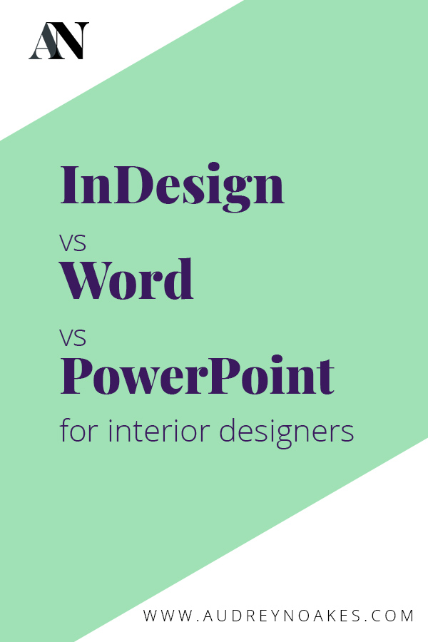 what are the differences between indesign, word, and powerpoint for interior designers