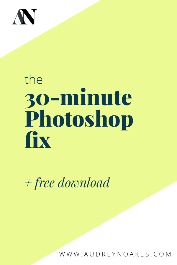 the 30 minute photoshop fix for when you only have a half hour to polish your visual