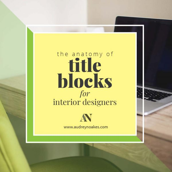 The anatomy of title blocks for interior designers