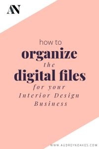 How to organize the digital files for you interior design business including both project files as well as resources, admin, and marketing.