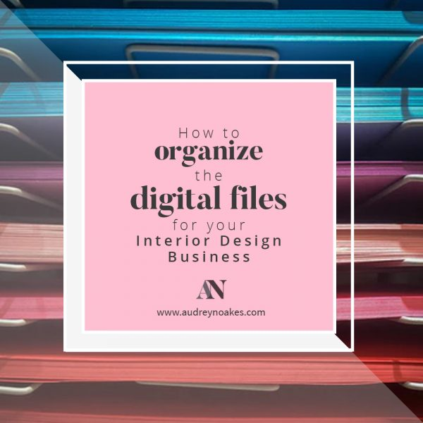 How to organize your digital files for your interior design business