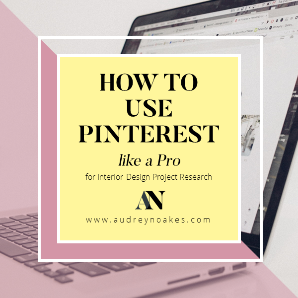 How to use Pinterest for interior design project research to keep organized and efficient
