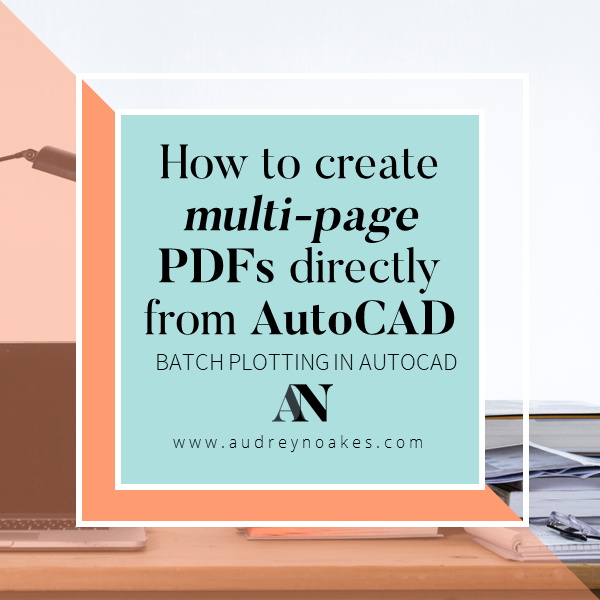 How to create multi-page PDFs directly from AutoCAD