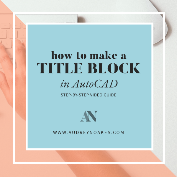 How to make an AutoCAD Title Block Template